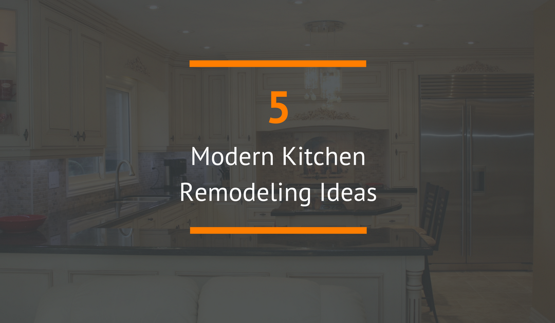5 Modern Kitchen Remodeling Ideas